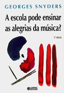 Escola Pode Ensinar as Alegrias da Música?